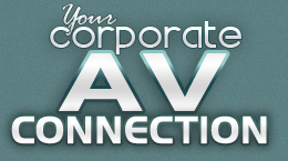 Your Corporate AV Connection - Audio Video Specialists